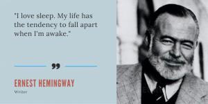 Ernest Hemingway I love Sleep Quote