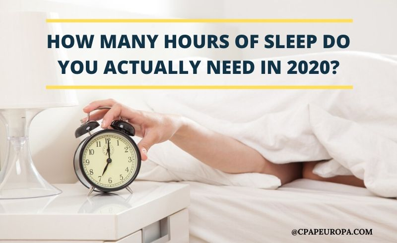 How Many Hours of Sleep Do You Actually Need in 2020