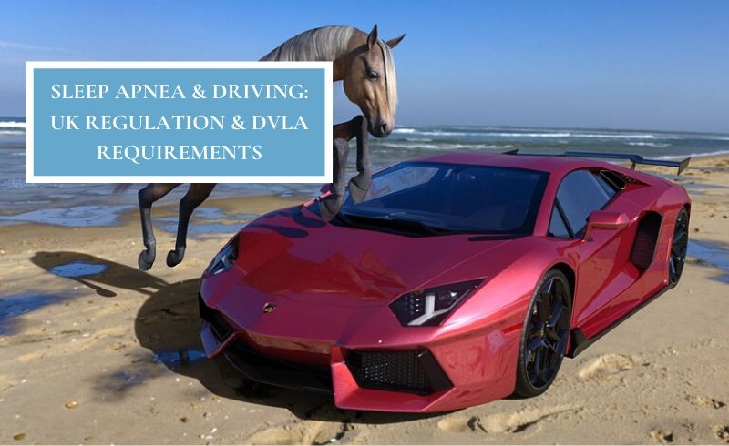 SLEEP APNEA & DRIVING_UK_REGULATION_DVLA_REQUIREMENTS