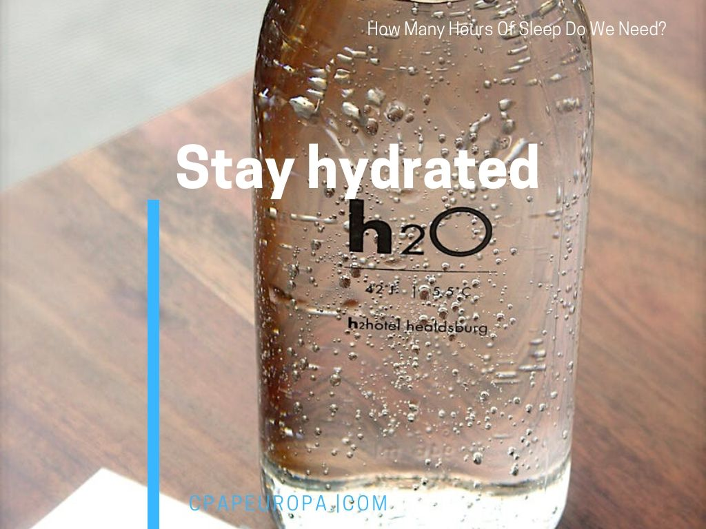 Stay Hydrated to Avoid Sleep Deprivation.