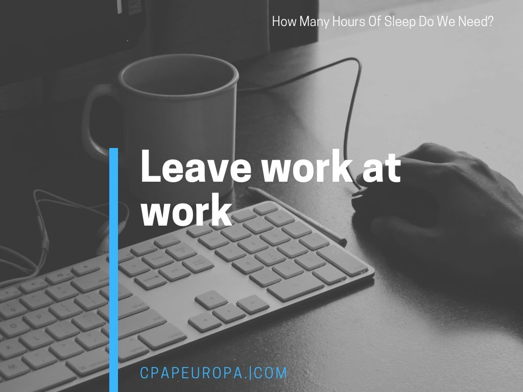 Leave work at work - how many hours of sleep do we need blog post