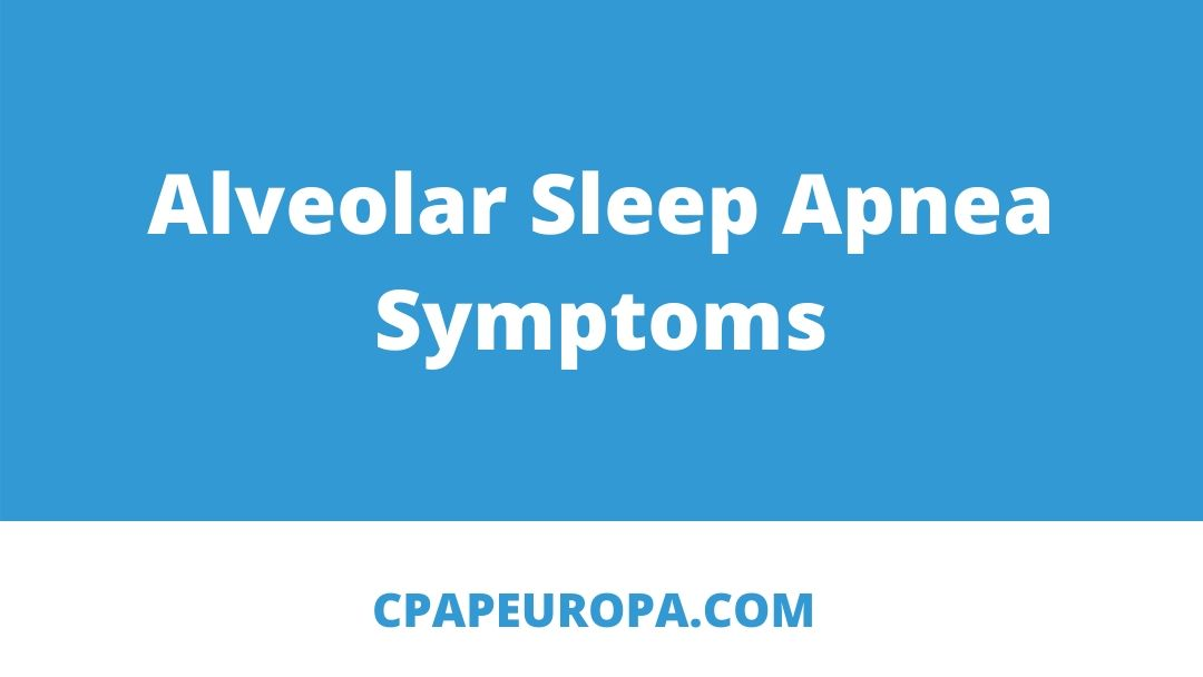 Alveolar sleep apnea symptoms cover photo