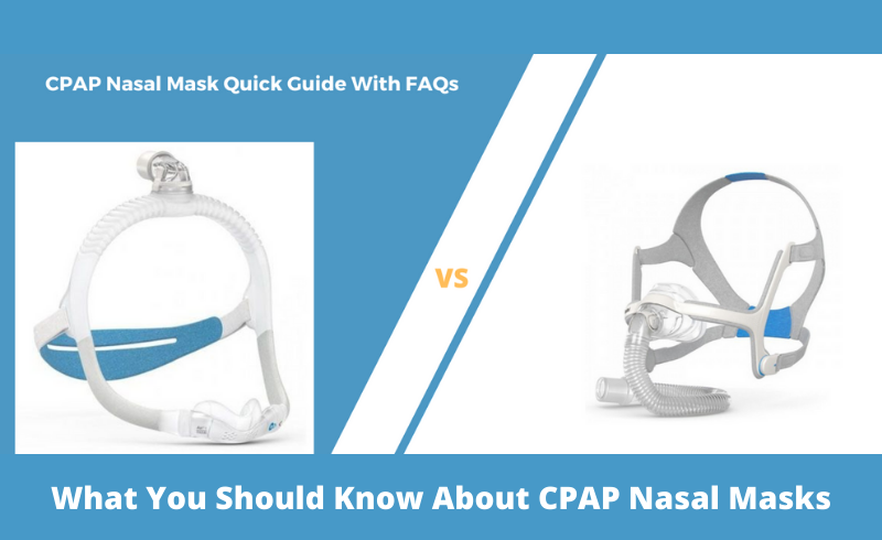 What you should know about CPAP Nasal Masks