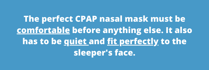 The perfect CPAP nasal mask