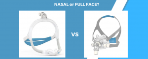 Nasal or full face cpap mask comparison.