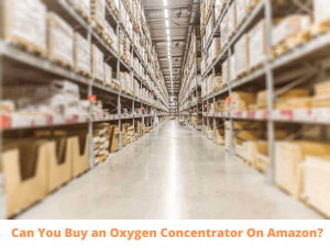 Can You Buy an Oxygen Concentrator On Amazon (1)